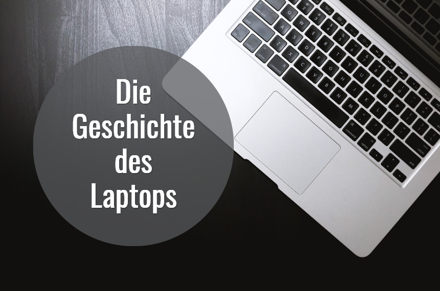 die geschichte des laptops