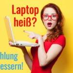 laptop heiss laptop kuehlung verbessern