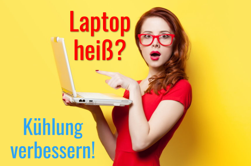 laptop heiss laptop kuehlung verbessern